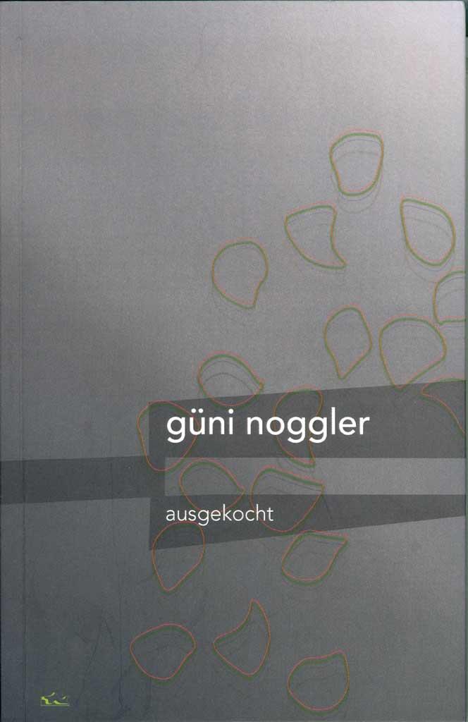 Sonntag, 09.02.2020Güni Noggler: Ausgekocht17:30 Uhr, Galerie Unterlechner