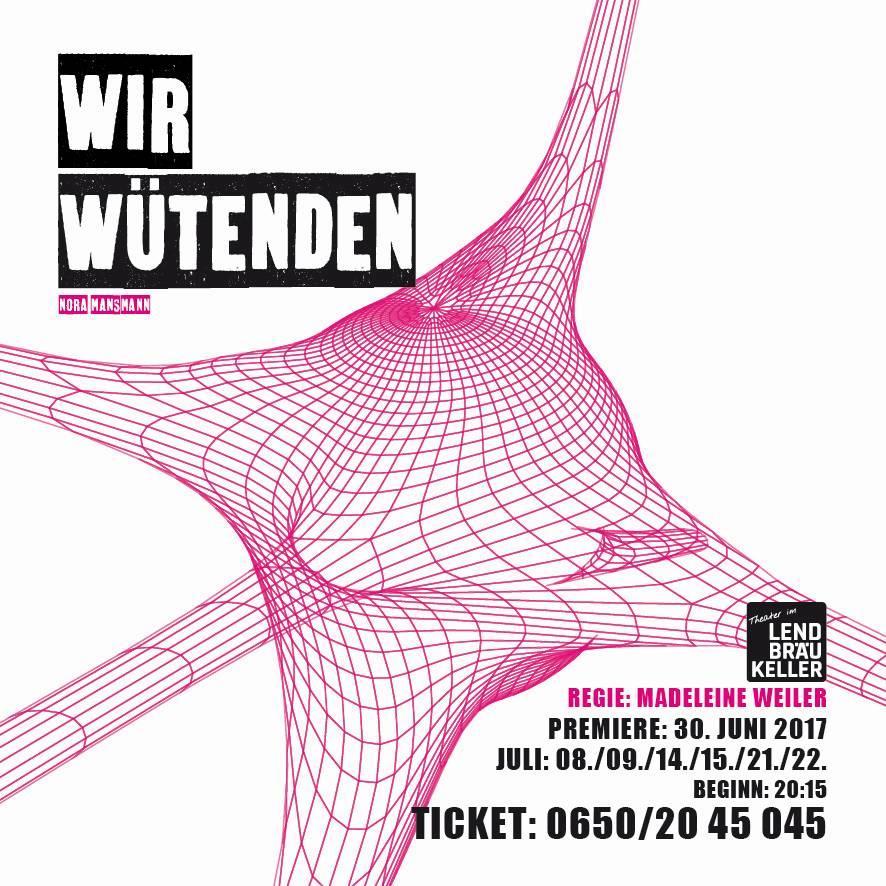 ab Freitag, 30.06.2017Nora Mansmann: wir wütendenTheater Lendbräukeller